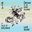 Emperor of the Eight Islands Hörbuch von Lian Hearn Gesprochen von: Neil Shah