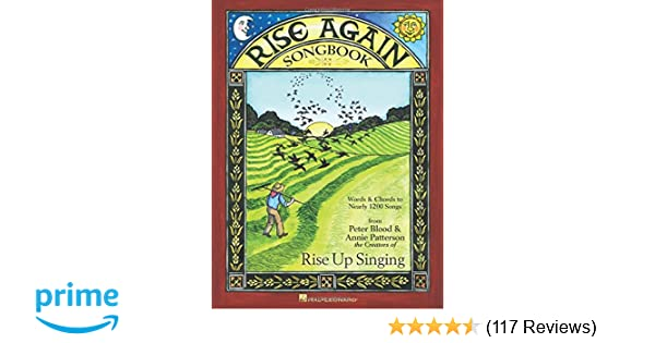 Rise again songbook words chords to nearly 1200 songs 7 12x10 rise again songbook words chords to nearly 1200 songs 7 12x10 spiral bound annie patterson peter blood 9781495031236 amazon books fandeluxe Image collections