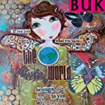 Buk: If You Love What You Have, The World Belongs to You   Robin Bennett