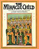 The Miracle Child, Elizabeth Laird and Aregawi Wolde Gabriel, 0030060524