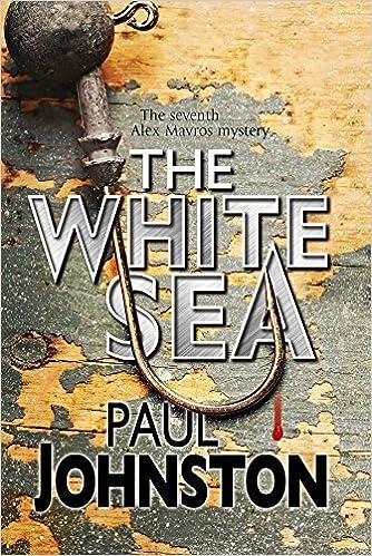 Book The White Sea: a Contemporary Thriller Set in Greece Starring Private Investigator Alex Mavros (An Alex Mavros Mystery)