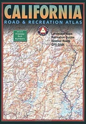 California Road & Recreation Atlas: Landscape Maps, Recreation Guides, Detailed Roads, GPS Grids (Benchmark Maps)