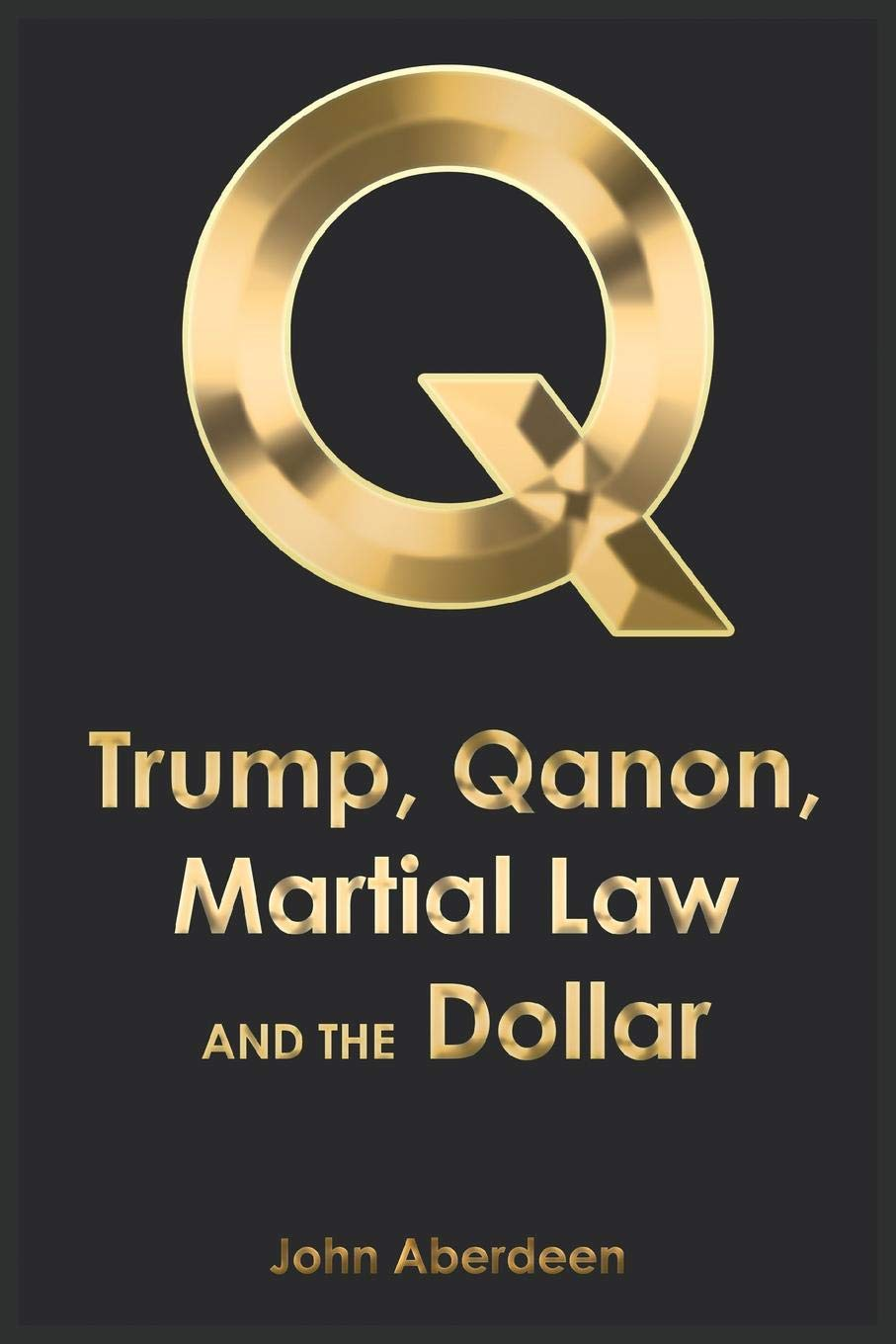 Trump, Qanon, Martial Law, And The Dollar