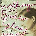Walking on Broken Glass   Christa Allan