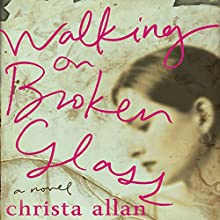 Walking on Broken Glass Audiobook by Christa Allan Narrated by Sasha Dunbrooke