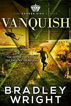 Vanquish (The Xander King Series Book 2) by [Wright, Bradley]