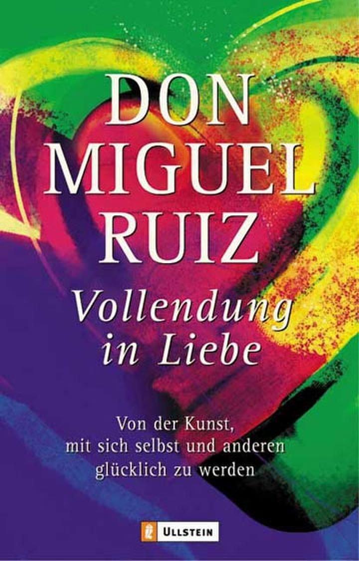 Vollendung in Liebe: Von der Kunst, mit sich und den anderen glücklich zu werden Taschenbuch – 1. Juli 2004 Don Miguel Ruiz Allegria Taschenbuch 3548741215 Partnerschaft