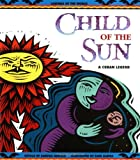 img - for Child of the Sun: A Cuban Legend (Legends of the World) book / textbook / text book