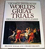 img - for A Pictorial History Of The World's Great Trials: From Socrates to Jean Harris book / textbook / text book