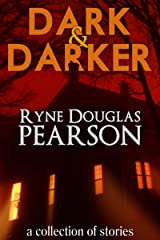 Dark and Darker: A Collection Of Stories Kindle Edition