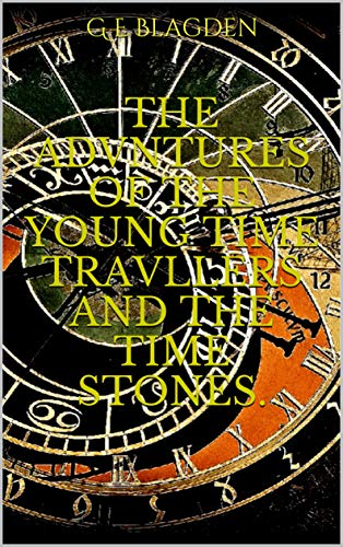 The Advntures Of The Young Time Travllers and the Time Stones. (1)