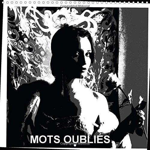 MOTS OUBLIES 2015: Le projet contient les souvenirs des memoires du passe lointain. (Calvendo Personnes) (French Edition) by Calvendo Verlag GmbH