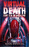 Virtual Death: A Future Dystopian Short Story (Story 9 of the Apocalypse Collection)