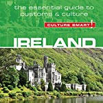 Ireland - Culture Smart!: The Essential Guide to Customs & Culture | John Scotney