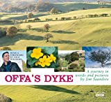 Offa's Dyke : A Journey in Words and Pictures, Saunders, Jim, 1843236990