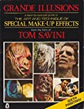 Grande Illusions : The Art and Technique of Special Make-Up Effects, Savini, Tom, 0911137009