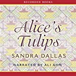 Alice's Tulips  | Sandra Dallas