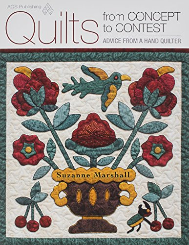 Quilts from Concept to Contest: Advice from a Hand Quilter Suzanne Marshall