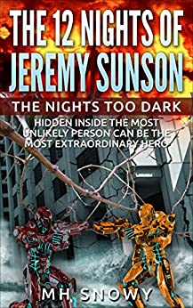 The Nights Too Dark (Volume 1 of The 12 Nights of Jeremy Sunson) by [Snowy, MH]