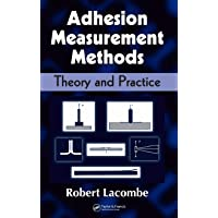 Adhesion Measurement Methods: Theory and Practice (Mechanical Engineering (Marcel Dekker))