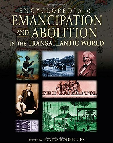Books : Encyclopedia of Emancipation and Abolition in the Transatlantic World (3 Volume Set) by Junius P. Rodriguez (2007-11-15)