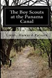 The Boy Scouts at the Panama Canal, Lieut. Howard Payson, 1500201340