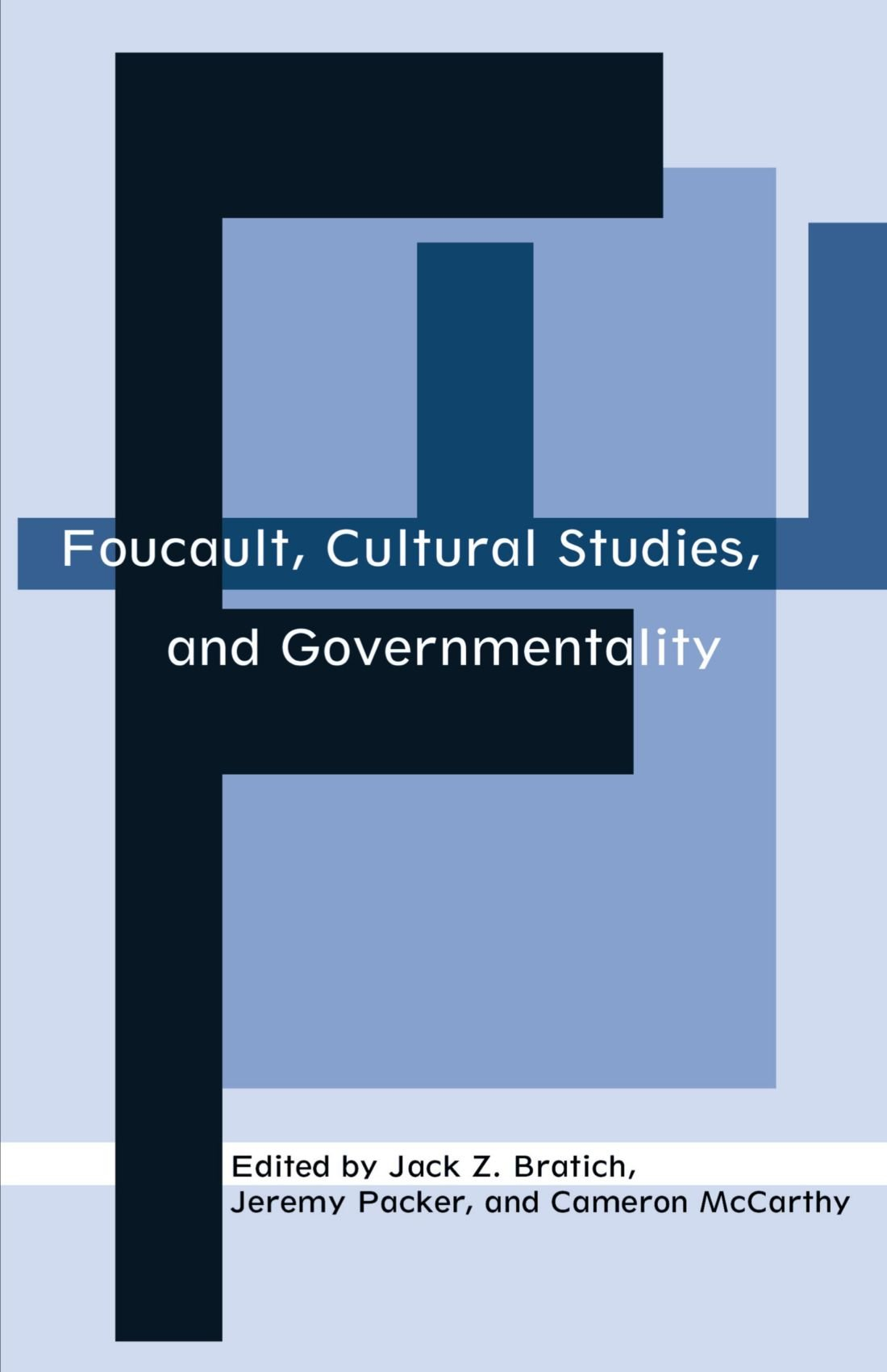 foucault cultural studies and governmentality jack z bratich foucault cultural studies and governmentality jack z bratich jeremy packer cameron mccarthy 9780791456644 com books