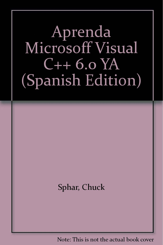 Download Aprenda Microsoff Visual C++ 6.0 YA (Spanish Edition) ebook