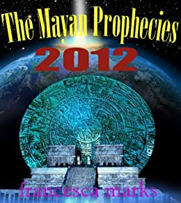 The Mayan Prophecies by [Marks, Francesca]