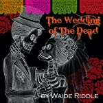 The Wedding of the Dead: A Poem for the Day of All Saints | Waide Riddle