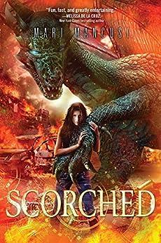 Scorched (Scorched series Book 1) by [Mancusi, Mari]