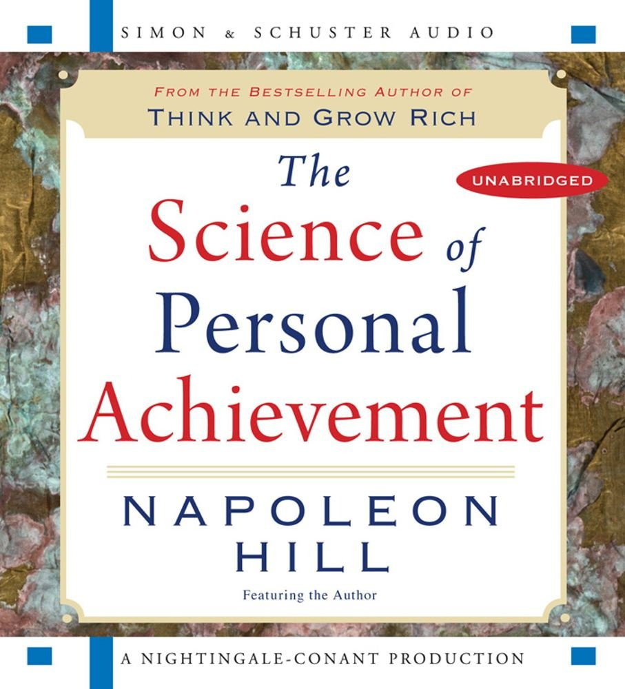 The Science of Personal Achievement: Follow in the Footsteps of the Giants  of Success: Napoleon Hill: 9780743578738: Amazon.com: Books