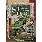 The Adventures of Sir Gawain the True: The Knights' Tales Book 3 | Gerald Morris