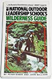The National Outdoor Leadership School's Official Wilderness Guide, Peter Simer and John Sullivan, 0671249975