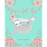 Budget Planner: Weekly and Monthly Financial Organizer | Savings - Bills - Debt Trackers | You've Got This - Cute Sloth