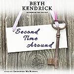 Second Time Around: A Novel | Beth Kendrick
