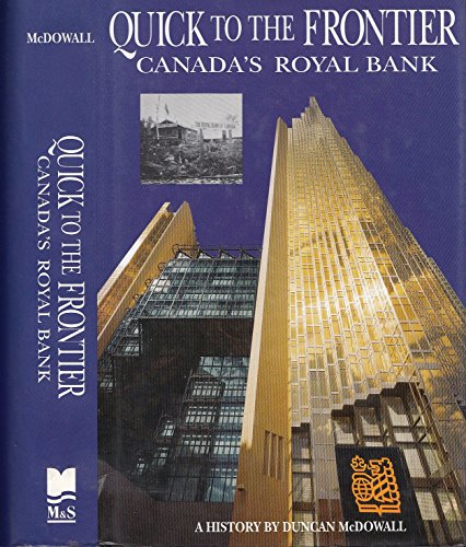 Quick To The Frontier  Canadas Royal Bank