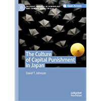 The Culture of Capital Punishment in Japan (Palgrave Advances in Criminology and Criminal Justice in Asia) (English…