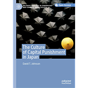 The Culture of Capital Punishment in Japan (Palgrave Advances in Criminology and Criminal Justice in Asia)