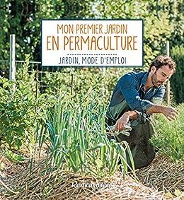 mon premier jardin en permaculture jardin mode demploi by elger - Jardin Permaculture