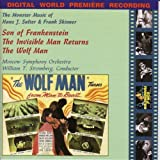 The Monster Music of Hans J. Salter & Frank Skinner: Son of Frankenstein / The Invisible Man Returns / The Wolf Man