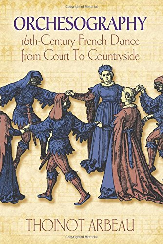 Books : Orchesography: 16th-Century French Dance from Court to Countryside
