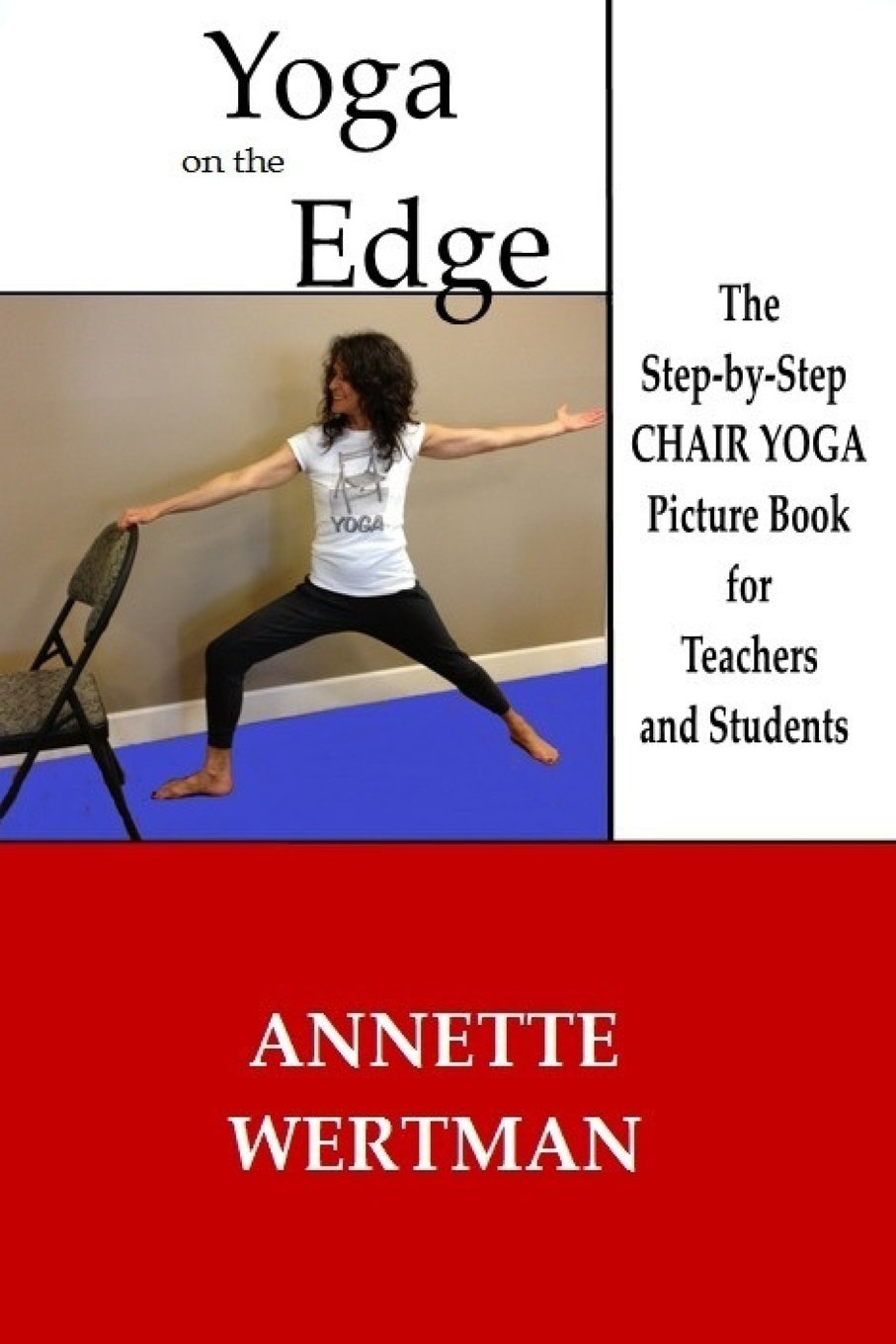 Download Yoga on the Edge: A Chair Yoga Guide Book for Older Adults and Teacher Trainings pdf epub