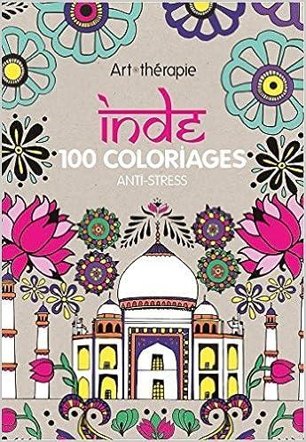 Coloriage Anti Stress Indien.Amazon Fr Inde 100 Coloriages Anti Stress De Emilie Ramon