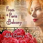 From a Paris Balcony | Ella Carey