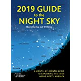 2019 Guide to the Night Sky: A Month-by-Month Guide to Exploring the Skies Above North America