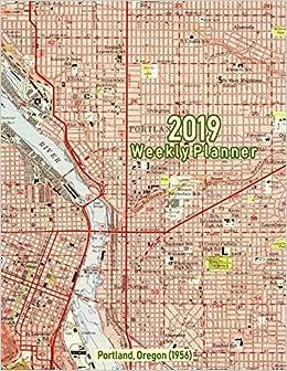 2019 Weekly Planner: Portland, Oregon (1956): Vintage Topo Map Cover ...