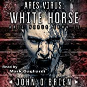 ARES Virus: White Horse, Book 2 | John O'Brien