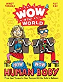 Wow in the World: The How and Wow of the Human Body Signed Edition: From Your Tongue to Your Toes and All the Guts in Between