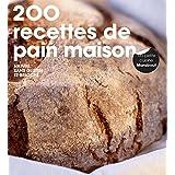 200 RECETTES DE PAIN MAISON NATURE, SANS GLUTEN ET BRIOCHÉ